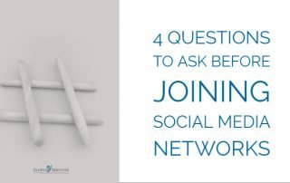 4 Questions To Ask Before Joining Social Media Networks