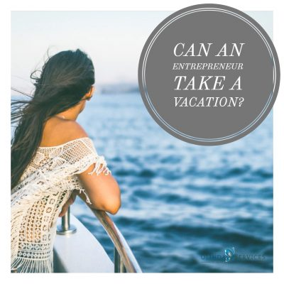 Can an entrepreneur take a vacation?