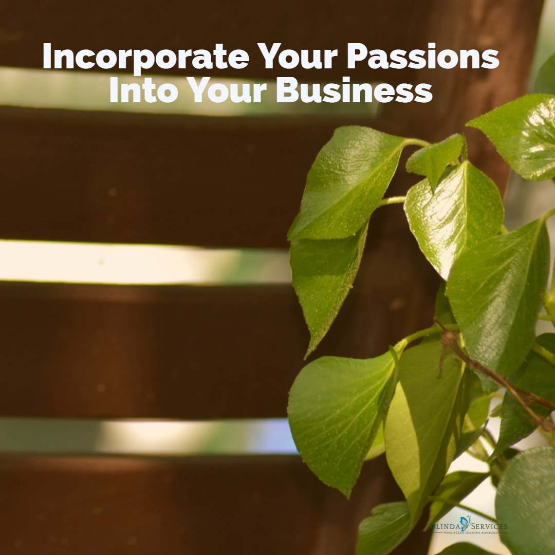 Incorporate Your Passions into Your Business