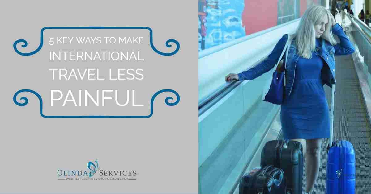 5 Key Ways to Make International Travel Less Painful