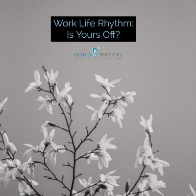 Work and Life Rhythm: Is Yours Off?