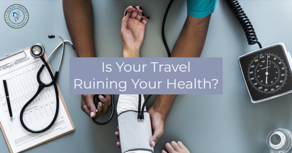 Is Your Travel Ruining Your Health?
