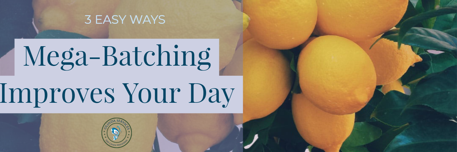 3 Easy Ways Mega-Batching Improves Your Day