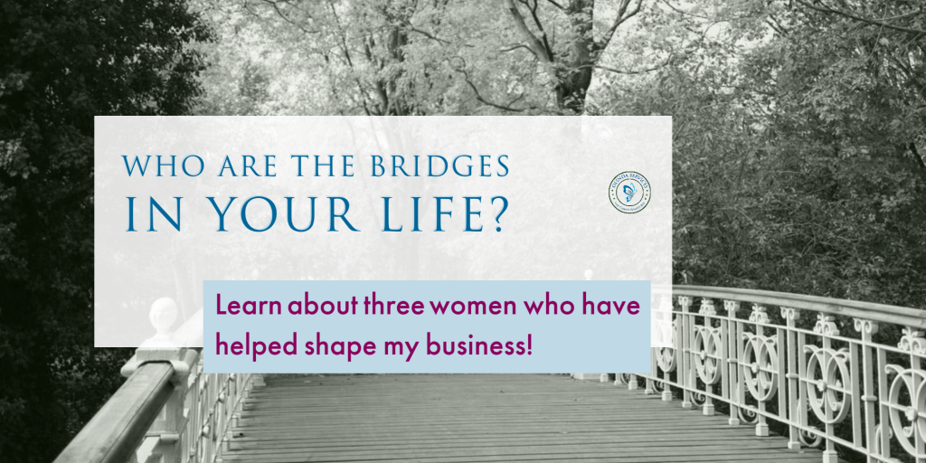 Who are the bridges in your life?