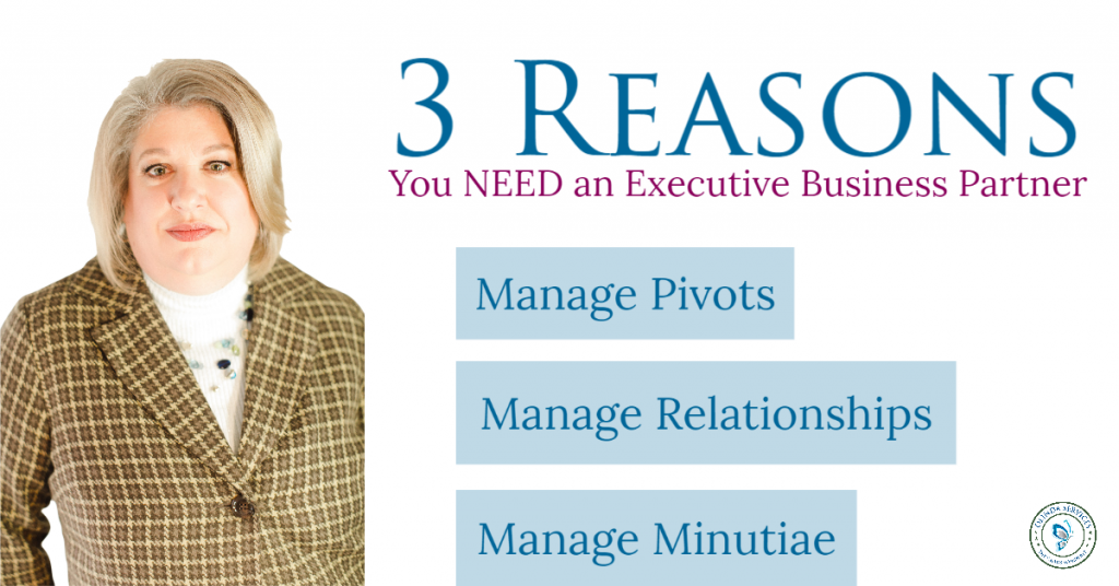Three reasons you need an executive business partner. Manage pivots, manage relationships, manage minutiae.